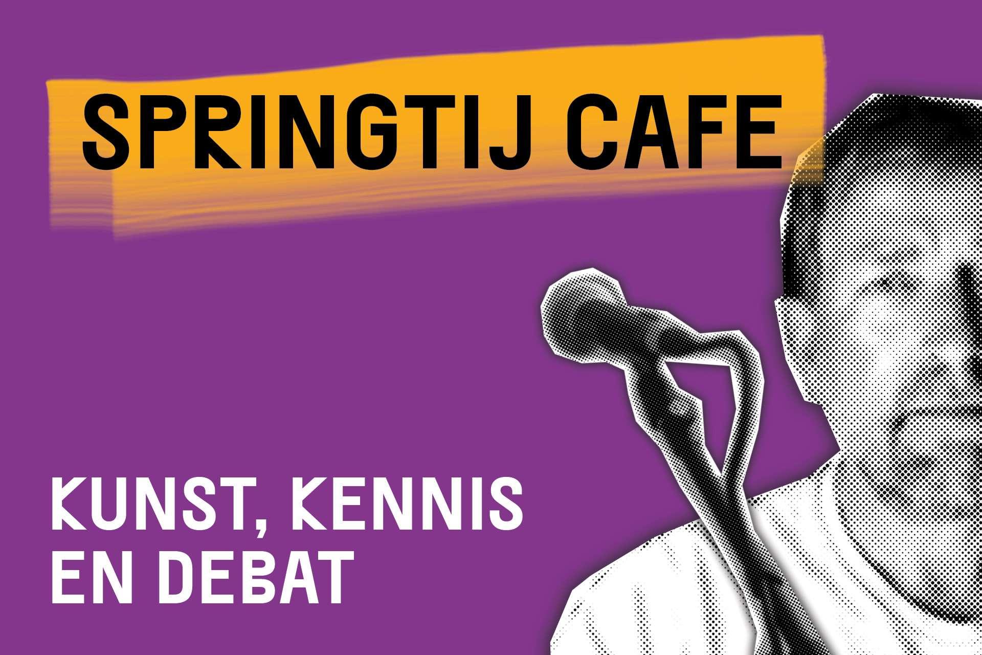 Springtij Café, kunst, kennis en debat