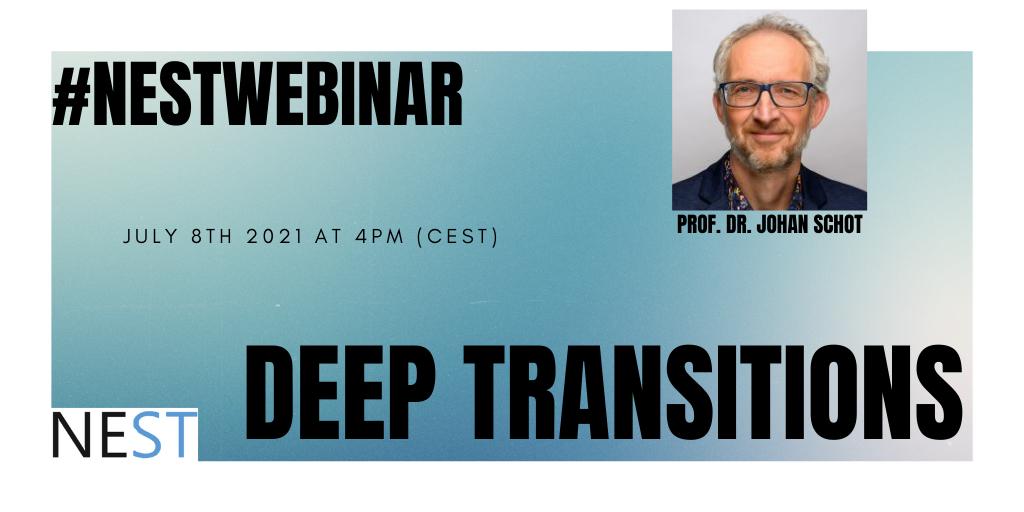 NEST webinar   Deep Transition with Johan Schot   Thursday 8th of July (4pm)
